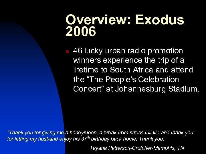 Overview: Exodus 2006 n 46 lucky urban radio promotion winners experience the trip of