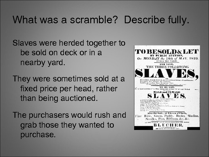What was a scramble? Describe fully. Slaves were herded together to be sold on