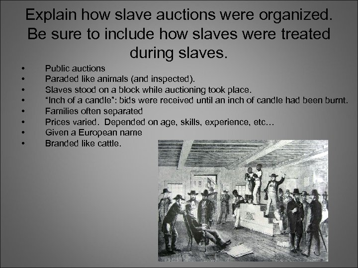 Explain how slave auctions were organized. Be sure to include how slaves were treated