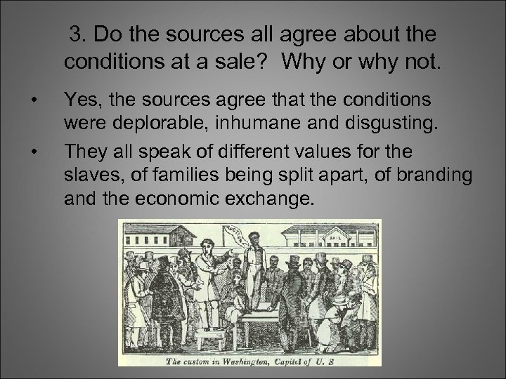 3. Do the sources all agree about the conditions at a sale? Why or