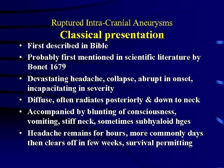 Ruptured Intra-Cranial Aneurysms Classical presentation • First described in Bible • Probably first mentioned