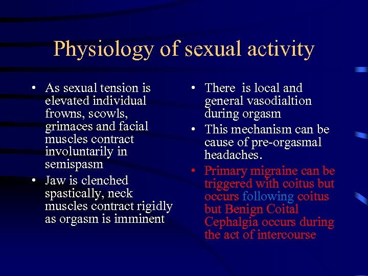 Physiology of sexual activity • As sexual tension is elevated individual frowns, scowls, grimaces