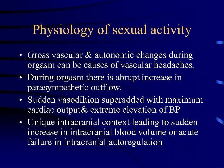 Physiology of sexual activity • Gross vascular & autonomic changes during orgasm can be