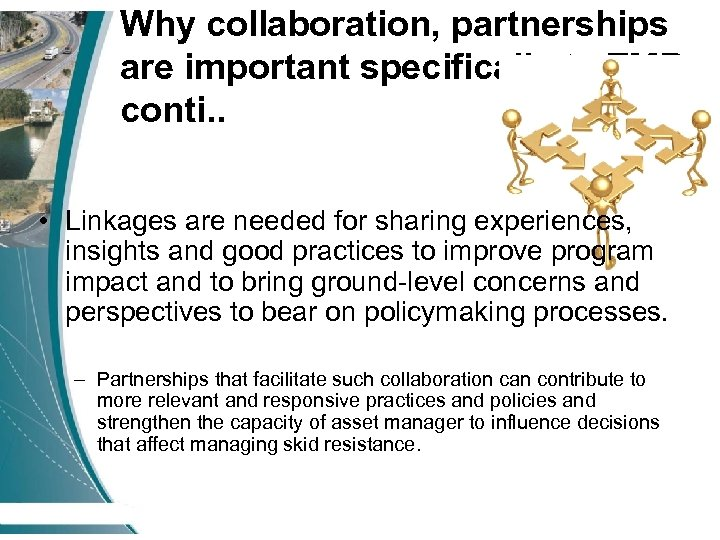 Why collaboration, partnerships are important specifically to TMR conti. . • Linkages are needed