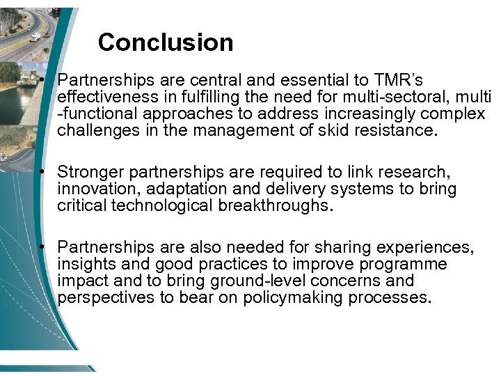 Conclusion • Partnerships are central and essential to TMR's effectiveness in fulfilling the need