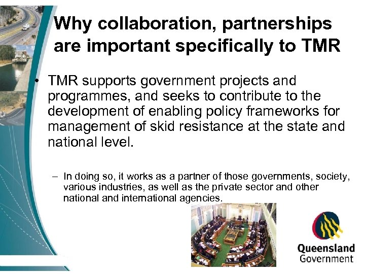 Why collaboration, partnerships are important specifically to TMR • TMR supports government projects and
