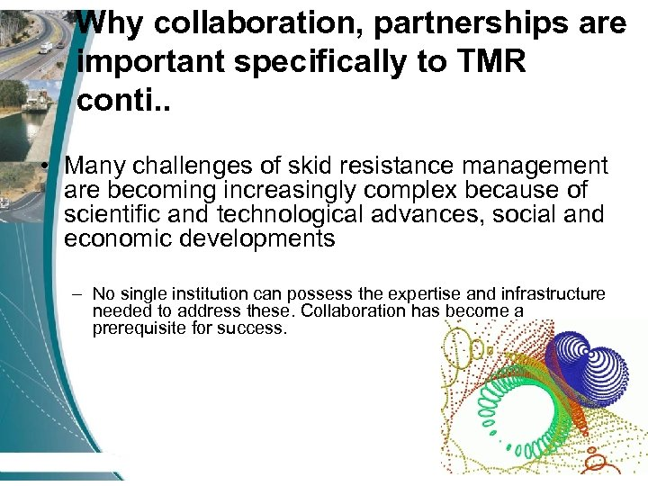 Why collaboration, partnerships are important specifically to TMR conti. . • Many challenges of