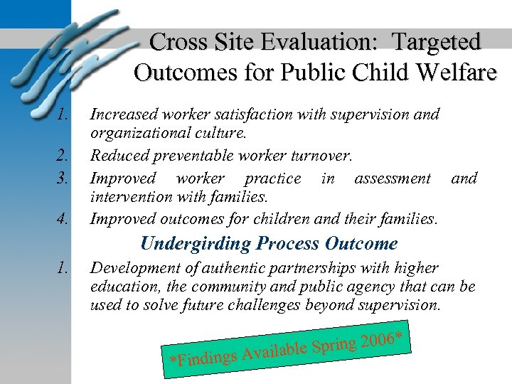 Cross Site Evaluation: Targeted Outcomes for Public Child Welfare 1. 2. 3. 4. Increased