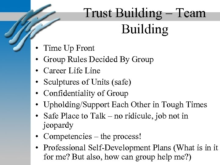 Trust Building – Team Building • • Time Up Front Group Rules Decided By
