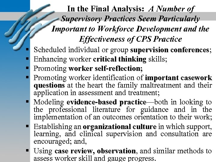 In the Final Analysis: A Number of Supervisory Practices Seem Particularly Important to Workforce