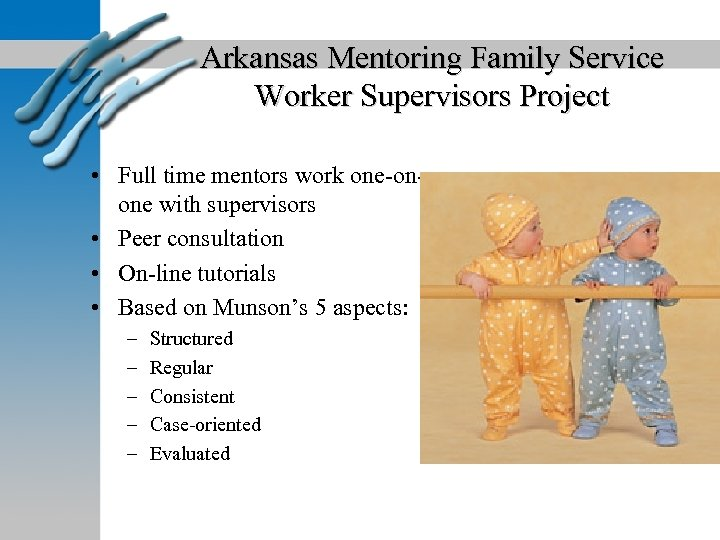 Arkansas Mentoring Family Service Worker Supervisors Project • Full time mentors work one-onone with