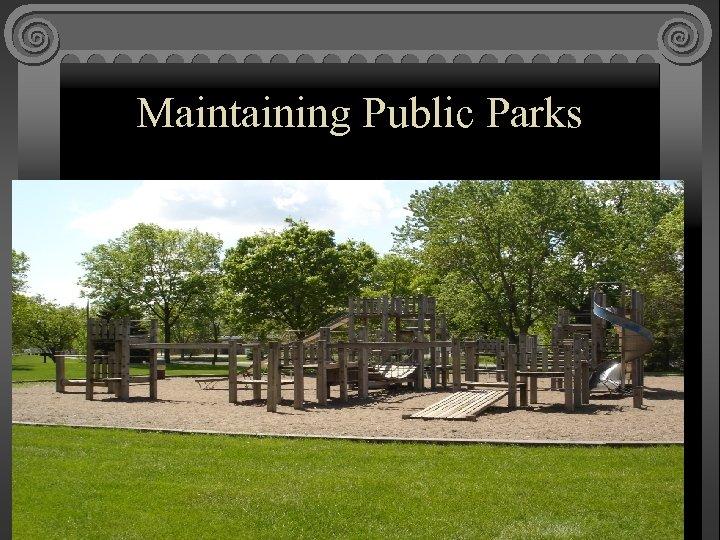 Maintaining Public Parks