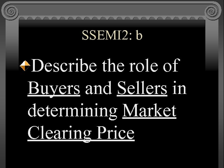 SSEMI 2: b Describe the role of Buyers and Sellers in determining Market Clearing