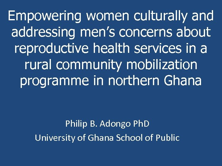 Empowering women culturally and addressing men's concerns about reproductive health services in a rural