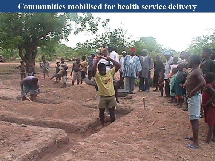 Communities mobilised for health service delivery Strategies cont'd