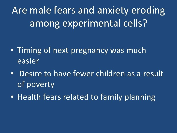 Are male fears and anxiety eroding among experimental cells? • Timing of next pregnancy