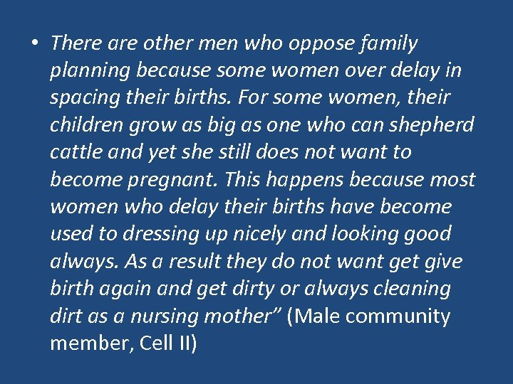 • There are other men who oppose family planning because some women over