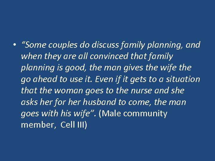 "• ""Some couples do discuss family planning, and when they are all convinced"