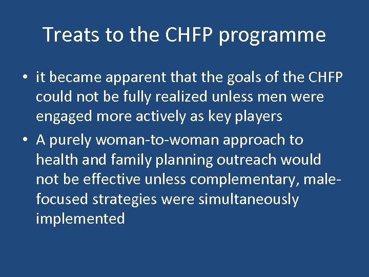 Treats to the CHFP programme • it became apparent that the goals of the