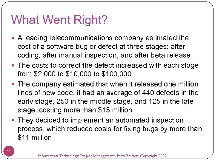 What Went Right? A leading telecommunications company estimated the cost of a software bug
