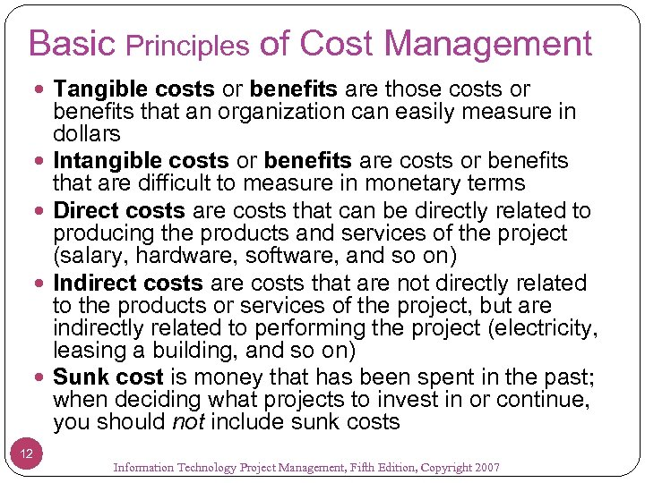 Basic Principles of Cost Management Tangible costs or benefits are those costs or 12