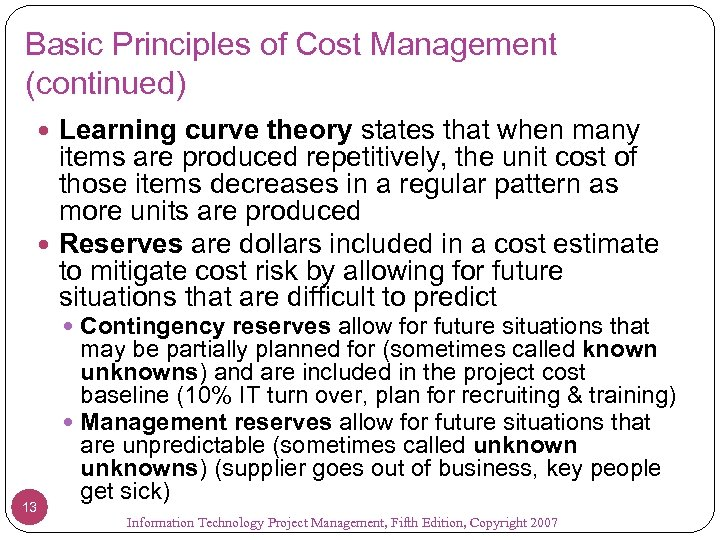Basic Principles of Cost Management (continued) Learning curve theory states that when many items