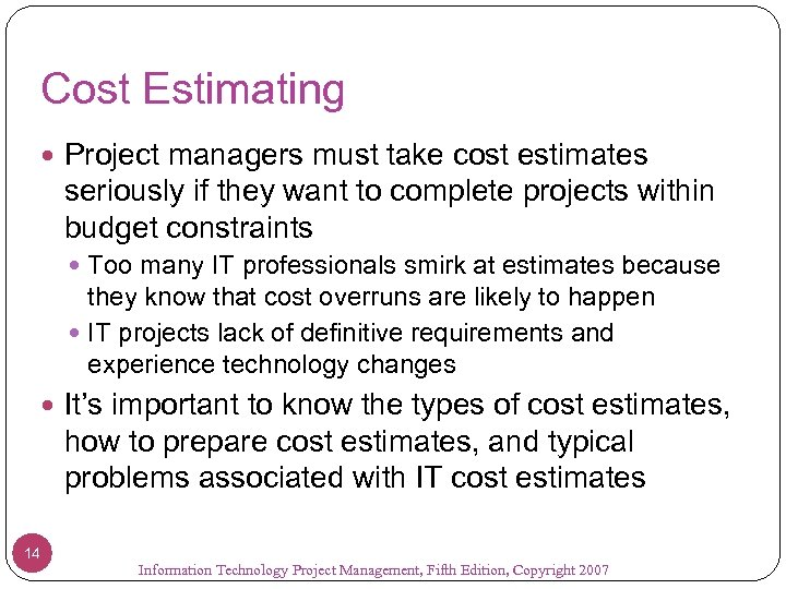 Cost Estimating Project managers must take cost estimates seriously if they want to complete