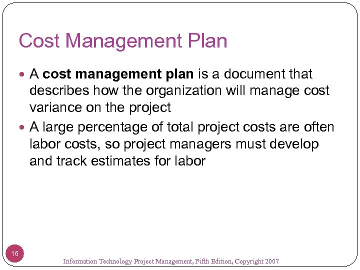 Cost Management Plan A cost management plan is a document that describes how the