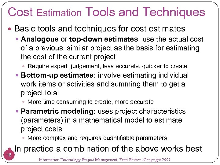 Cost Estimation Tools and Techniques Basic tools and techniques for cost estimates Analogous or