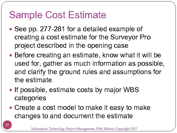 Sample Cost Estimate See pp. 277 -281 for a detailed example of creating a