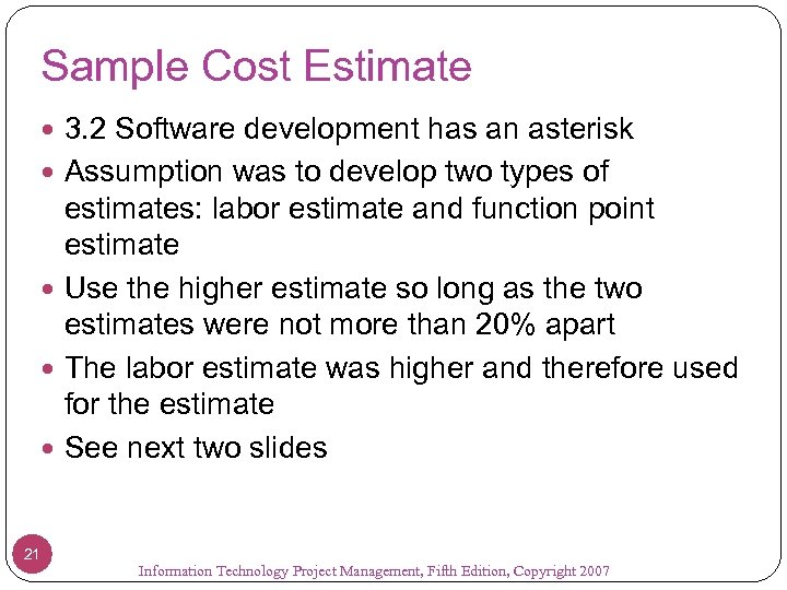Sample Cost Estimate 3. 2 Software development has an asterisk Assumption was to develop