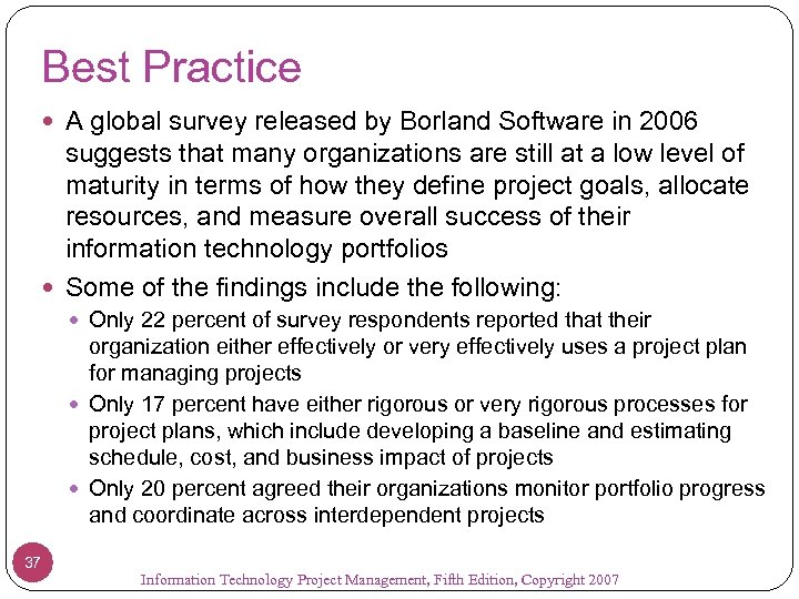 Best Practice A global survey released by Borland Software in 2006 suggests that many