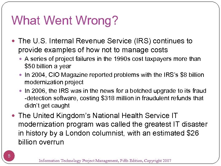What Went Wrong? The U. S. Internal Revenue Service (IRS) continues to provide examples