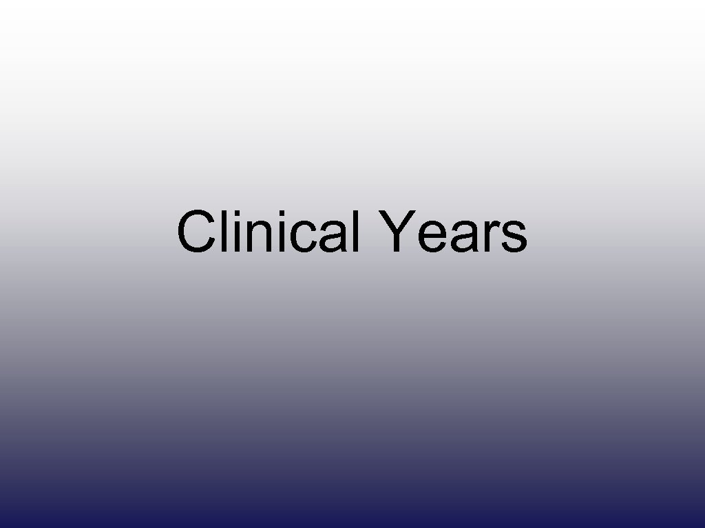 Clinical Years