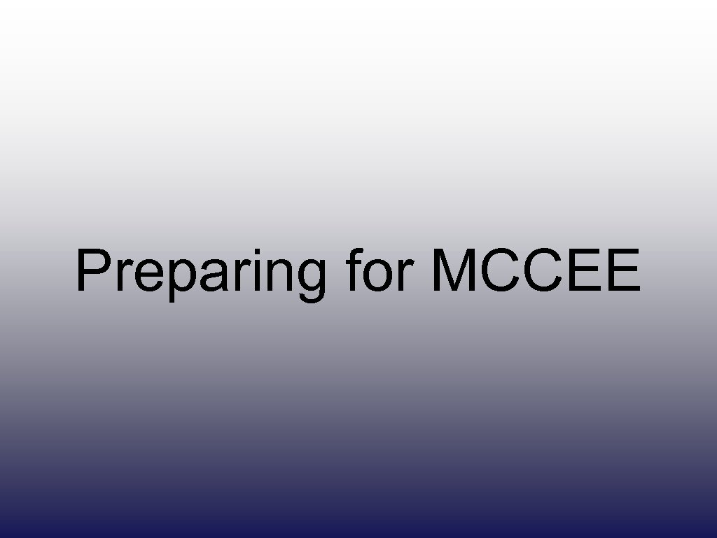 Preparing for MCCEE