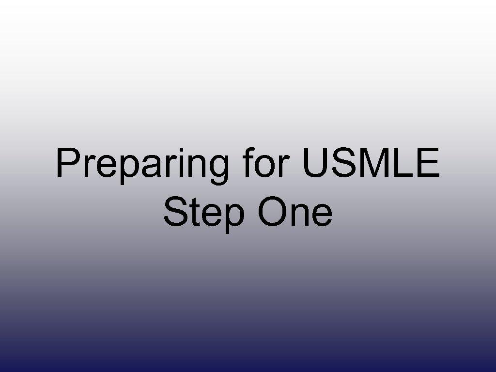 Preparing for USMLE Step One