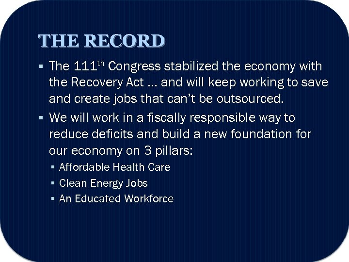 THE RECORD § The 111 th Congress stabilized the economy with the Recovery Act