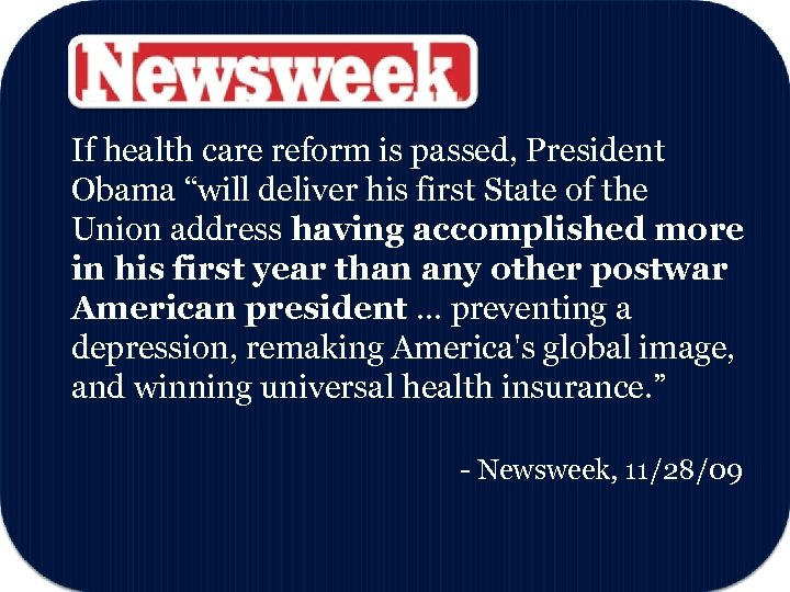 """If health care reform is passed, President Obama """"will deliver his first State of"""