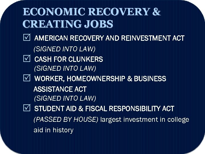 ECONOMIC RECOVERY & CREATING JOBS AMERICAN RECOVERY AND REINVESTMENT ACT (SIGNED INTO LAW) CASH