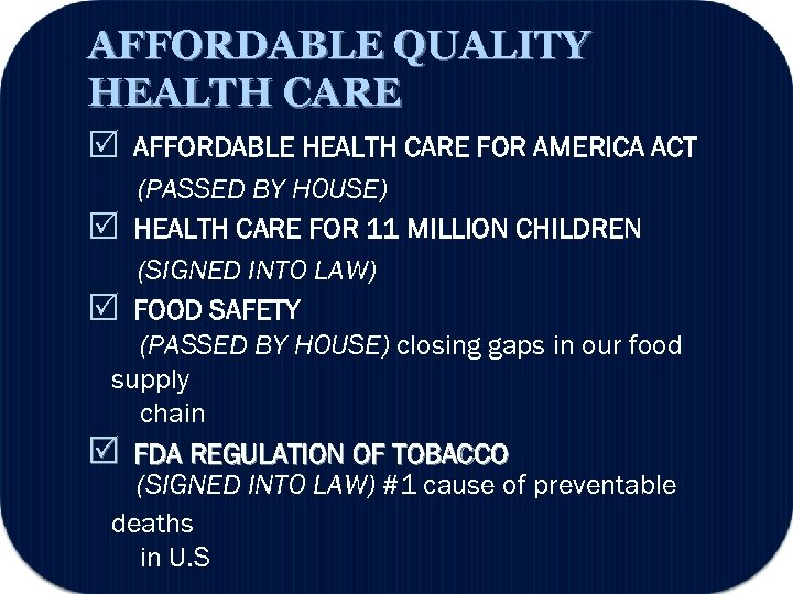 AFFORDABLE QUALITY HEALTH CARE AFFORDABLE HEALTH CARE FOR AMERICA ACT (PASSED BY HOUSE) HEALTH