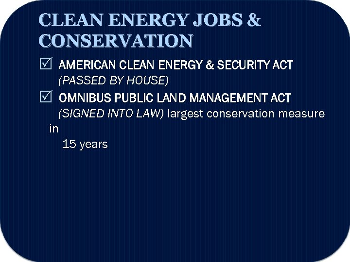CLEAN ENERGY JOBS & CONSERVATION AMERICAN CLEAN ENERGY & SECURITY ACT (PASSED BY HOUSE)