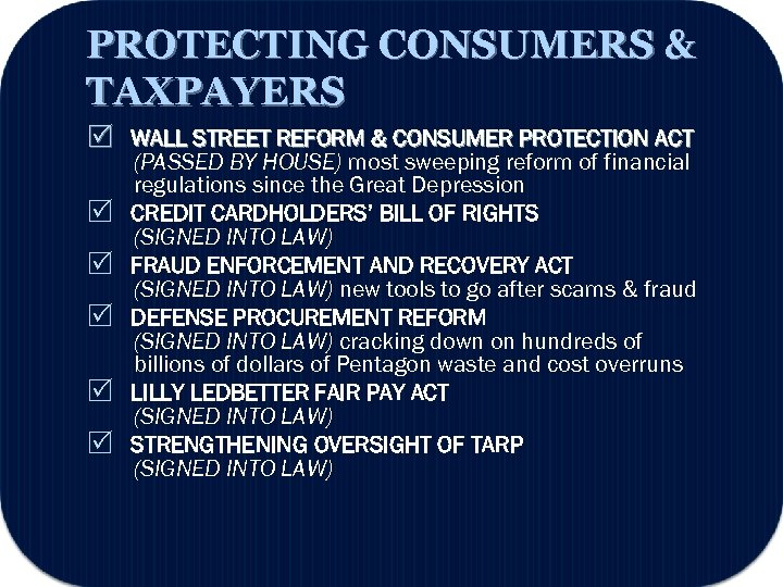 PROTECTING CONSUMERS & TAXPAYERS WALL STREET REFORM & CONSUMER PROTECTION ACT (PASSED BY HOUSE)