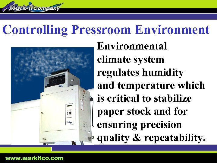 Controlling Pressroom Environmental climate system regulates humidity and temperature which is critical to stabilize