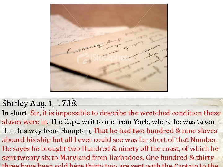 Shirley Aug. 1, 1738. In short, Sir, it is impossible to describe the wretched