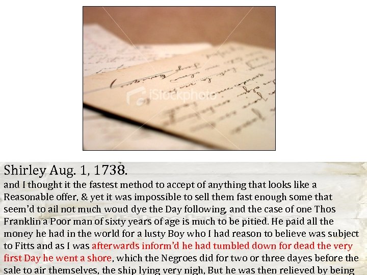 Shirley Aug. 1, 1738. and I thought it the fastest method to accept of