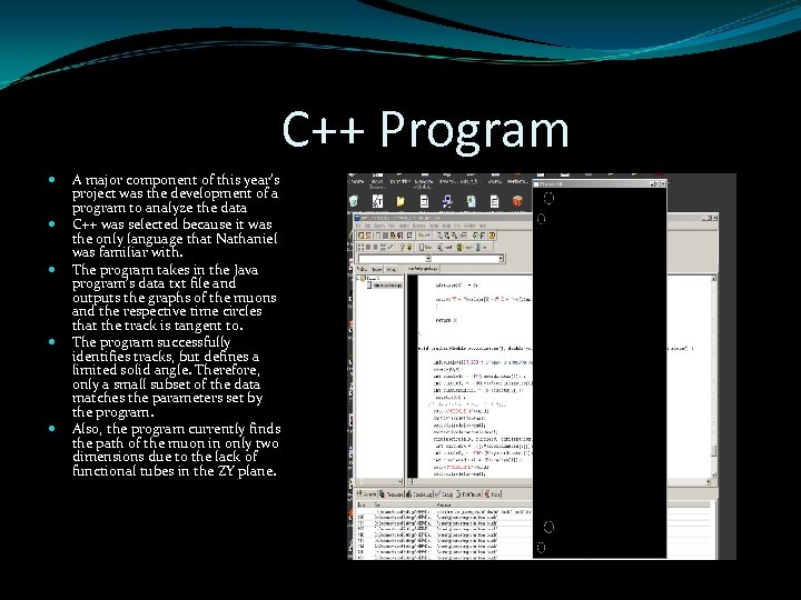 C++ Program A major component of this year's project was the development of a