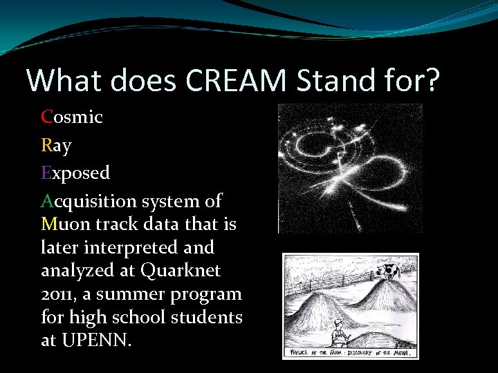 What does CREAM Stand for? Cosmic Ray Exposed Acquisition system of Muon track data
