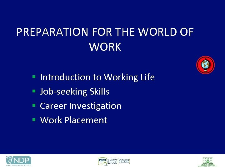 PREPARATION FOR THE WORLD OF WORK § § Introduction to Working Life Job-seeking Skills