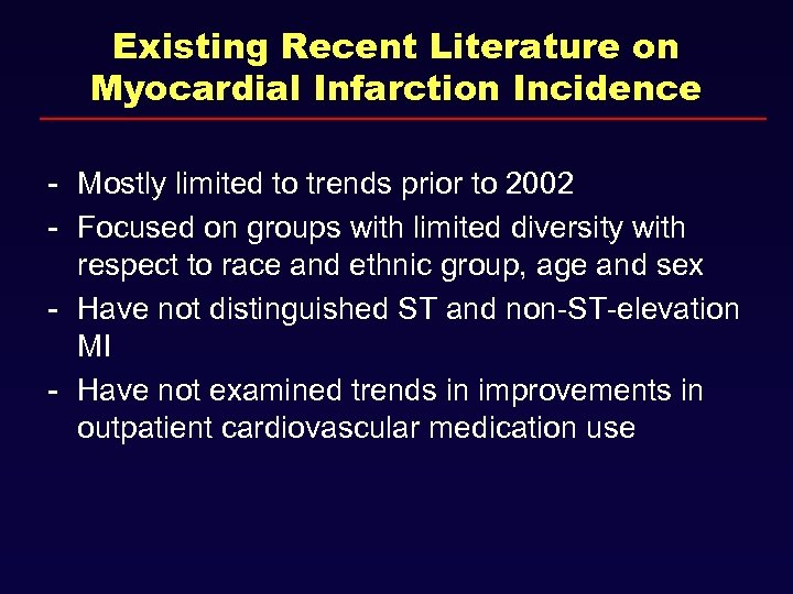 Existing Recent Literature on Myocardial Infarction Incidence - Mostly limited to trends prior to