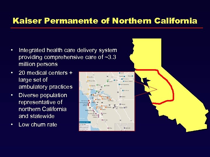 Kaiser Permanente of Northern California • Integrated health care delivery system providing comprehensive care
